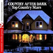 Country After Dark - Top Country Stars (Remastered) Songs