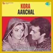 Kora Aanchal Songs