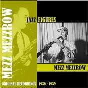 Jazz Figures / Mezz Mezzrow (1936-1939) Songs