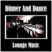 Dinner And Dance (Lounge Music) Songs