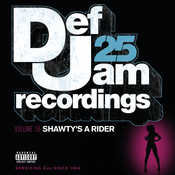 Def Jam 25, Vol 18 - Shawty's A Rider (Explicit Version) Songs