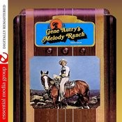Gene Autry's Melody Ranch Radio Show (Remastered) Songs