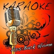 Ass Back Home (Gym Class Heroes Feat. Neon Hitch Karaoke Tribute) Songs