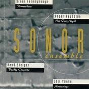 Sonor Ensemble Plays Steiger, Ferneyhough, Yuasa & Reynolds Songs
