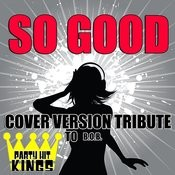 So Good (Cover Version Tribute To B.O.B.) Songs