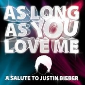 As Long As You Love Me - A Salute To Justin Bieber Songs