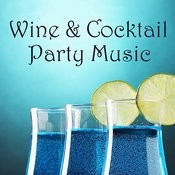 Wine And Cocktail Party Music Songs