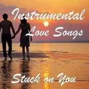 Instrumental Love Songs: Stuck On You Songs