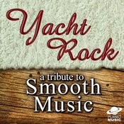 Yacht Rock: A Tribute To Smooth Music Songs