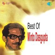 Best Of Minto Dasgupta Songs