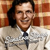 Sinatra Sings Of Love And Things Songs