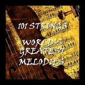 101 Strings: World Greatest Melodies Songs