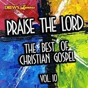 Praise The Lord: The Best Of Christian Gospel, Vol. 10 Songs