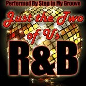 Just The Two Of Us: R&B Songs