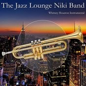 The Jazz Lounge Niki Band Plays Whitney Houston's Songs (Karaoke Version) Songs