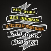 She Wore Red Dresses (In The Style Of Dwight Yoakam) [Karaoke Version] Song