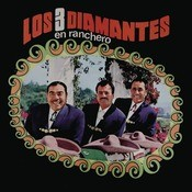 Los Tres Diamantes En Ranchero Songs