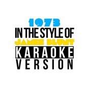 1973 (In The Style Of James Blunt) [Karaoke Version] - Single Songs