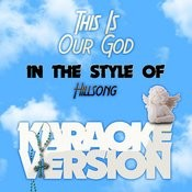 This Is Our God (In The Style Of Hillsong) [Karaoke Version] Song