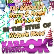 The Ballad Of Barry & Freda (Let's Do It) [In The Style Of Victoria Wood] [Karaoke Version] - Single Songs