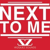 Next To Me Songs