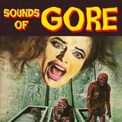Sounds Of Gore Songs