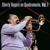 Shorty Rogers On Quardromania, Vol. 1 Songs