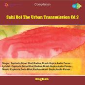Sahi Bol - The Urban Transmission Cd 2 Songs