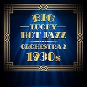Big Lucky Hot Jazz Orchestra: 1930s Songs