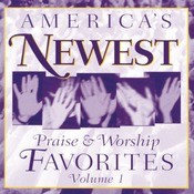 America's Newest Praise & Worship Favorites, Vol. 1 Songs