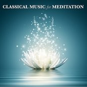 Classical Music For Meditation Songs