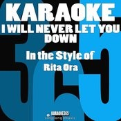 I Will Never Let You Down (In The Style Of Rita Ora & Calvin Harris) [Karaoke Version] Song