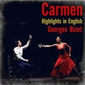 Georges Bizet: Carmen (Highlights In English) Songs