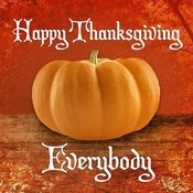 Happy Thanksgiving Everybody Songs