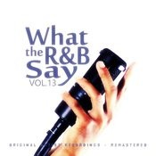 What The R&B Say Vol.13 Songs