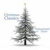 Christmas Classics: Instrumental Piano Songs