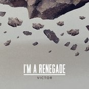 I'm A Renegade (Original Version) Song