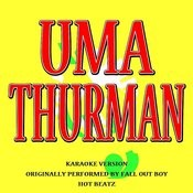Uma Thurman (Originally Performed By Fall Out Boy)[Karaoke Version] Song