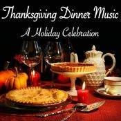 Thanksgiving Dinner Music – A Holiday Celebration Songs