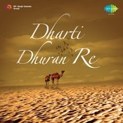 Dharti Dhuran Re Songs