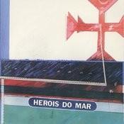 Heróis Do Mar Songs
