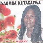 Naomba Kutakazwa Songs