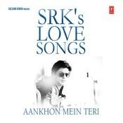 Aankhon Mein Teri - Srk's Love Songs Songs