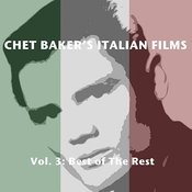 Chet Baker's Italian Films, Vol. 3: Best Of The Rest Songs