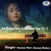 Sad Bhojpuri Song on Bollywood Tune Vol - 2 Songs