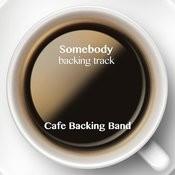 Somebody (Backing Track Instrumental Version) Song