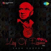 King Of Romance Yash Chopra Songs