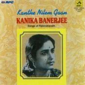Tagore Kanthe Nilam Gaan Kanika  Songs