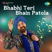 Bhabhi Teri Bhain Patola Songs