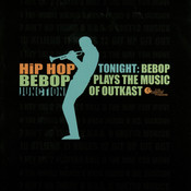 Tonight: Bebop Plays the Music of Outkast Songs
